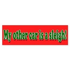 My other car is a sleigh Bumper Bumper Sticker