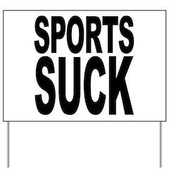 Sports Suck Yard Sign