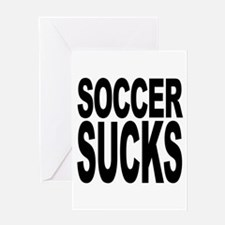 Soccer Sucks Greeting Card