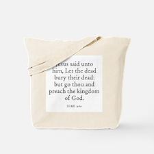 LUKE  9:60 Tote Bag