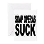 Soap Operas Suck Greeting Card