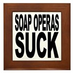 Soap Operas Suck Framed Tile