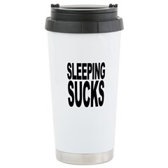 Sleeping Sucks Travel Mug