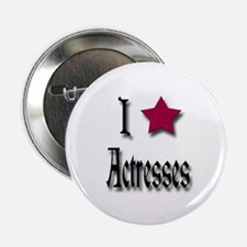 "Love Actresses 2.25"" Button"