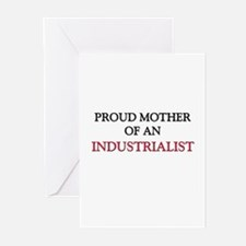 Proud Mother Of An INDUSTRIALIST Greeting Cards (P