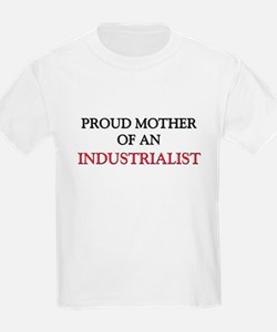 Proud Mother Of An INDUSTRIALIST T-Shirt
