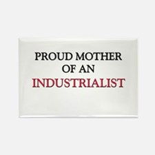 Proud Mother Of An INDUSTRIALIST Rectangle Magnet