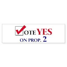 Vote YES on Prop 2 Bumper Bumper Sticker