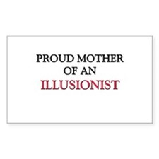 Proud Mother Of An ILLUSIONIST Rectangle Decal