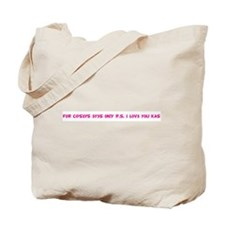 F0R C@S3YS 3Y3S 0N!Y P.S. I L Tote Bag