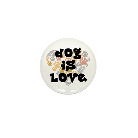 Dog is love, neutral. Mini Button (10 pack)