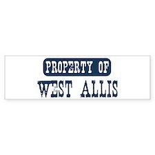 Property of West Allis Bumper Bumper Sticker