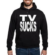 TV Sucks Hoodie
