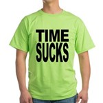Time Sucks Green T-Shirt