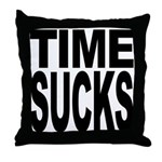 Time Sucks Throw Pillow