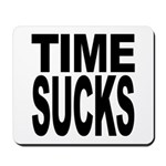 Time Sucks Mousepad