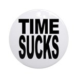 Time Sucks Ornament (Round)