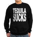 Tequila Sucks Sweatshirt (dark)