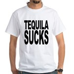 Tequila Sucks White T-Shirt