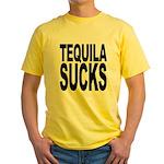Tequila Sucks Yellow T-Shirt