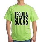 Tequila Sucks Green T-Shirt