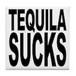 Tequila Sucks Tile Coaster
