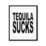 Tequila Sucks Framed Panel Print