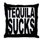 Tequila Sucks Throw Pillow