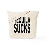Tequila Sucks Tote Bag