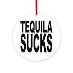 Tequila Sucks Ornament (Round)