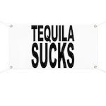 Tequila Sucks Banner