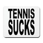 Tennis Sucks Mousepad