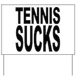 Tennis Sucks Yard Sign