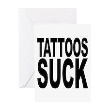Tattoos Suck Greeting Card