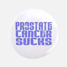 """Prostate Cancer Sucks 1.1 3.5"""" Button"""