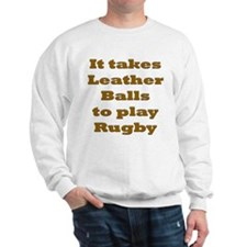 Leather Balls to play Rugby Sweatshirt