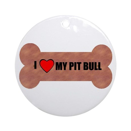 i love my pit bull Ornament (Round)