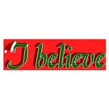 I Believe Bumper Bumper Sticker
