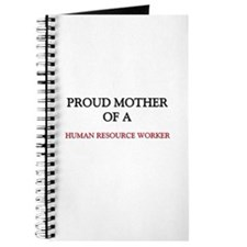 Proud Mother Of A HUMAN RESOURCE WORKER Journal