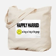 Happily Married (as long as I Tote Bag