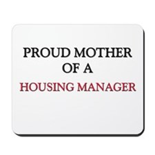 Proud Mother Of A HOUSING MANAGER Mousepad