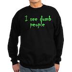 Dumb people Sweatshirt (dark)