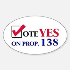Vote YES on Prop 138 Oval Decal