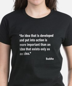 Buddha Idea Into Action Quote (Front) Tee