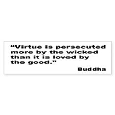 Buddha Persecuted Virtue Quote Bumper Bumper Sticker