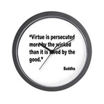 Buddha Persecuted Virtue Quote Wall Clock