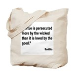 Buddha Persecuted Virtue Quote Tote Bag