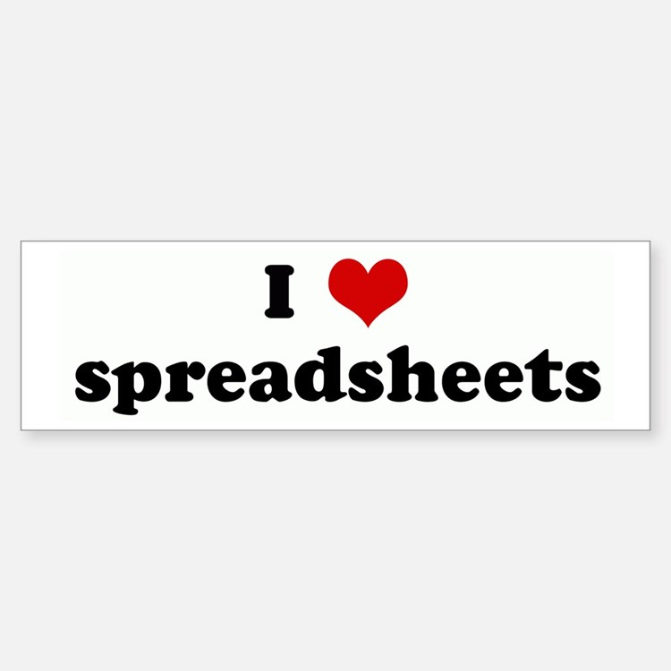 I Love spreadsheets Bumper Bumper Bumper Sticker