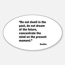 Buddha Present Moment Quote Oval Decal