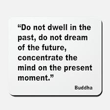 Buddha Present Moment Quote Mousepad